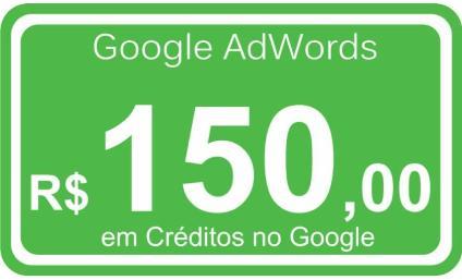 Ganhe 150,00 para Anunciar no Google